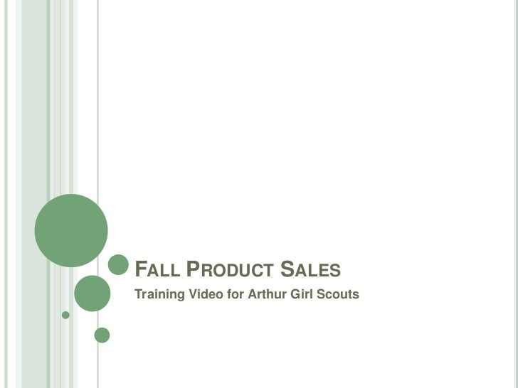 Fall Product Sales<br />Training Video for Arthur Girl Scouts<br />