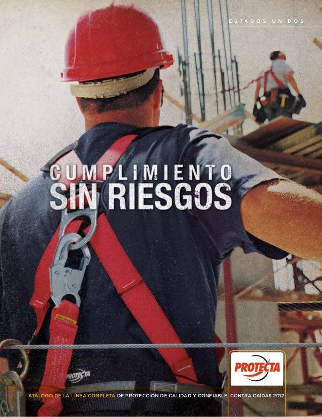 ATÁLOGO DE LA LÍNEA COMPLETA DE PROTECCIÓN DE CALIDAD Y CONFIABLE CONTRA CAÍDAS 2012 E stados U nidos