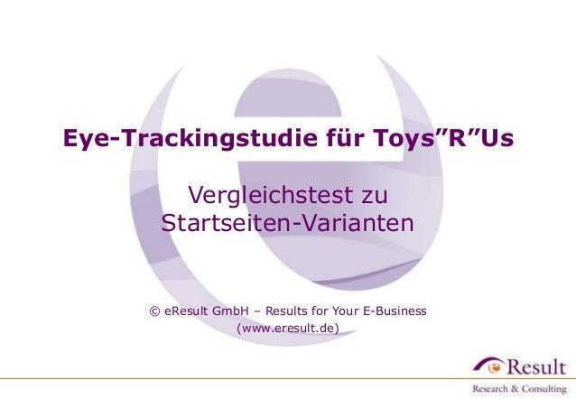 """Eye-Trackingstudie für Toys""""R""""Us Vergleichstest zu Startseiten-Varianten © eResult GmbH – Results for Your E-Business (www..."""