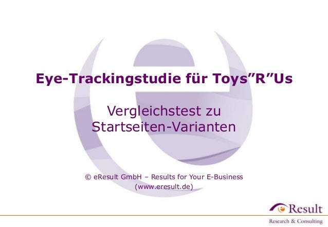 "Eye-Trackingstudie für Toys""R""Us Vergleichstest zu Startseiten-Varianten © eResult GmbH – Results for Your E-Business (www..."