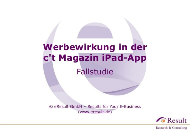 Werbewirkung in der c't Magazin iPad-App Fallstudie  © eResult GmbH – Results for Your E-Business (www.eresult.de)‫‏‬