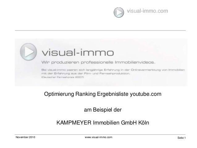 visual-immo.com November 2010 www.visual-immo.com Seite 1 visual-immo.com Optimierung Ranking Ergebnisliste youtube.com am...