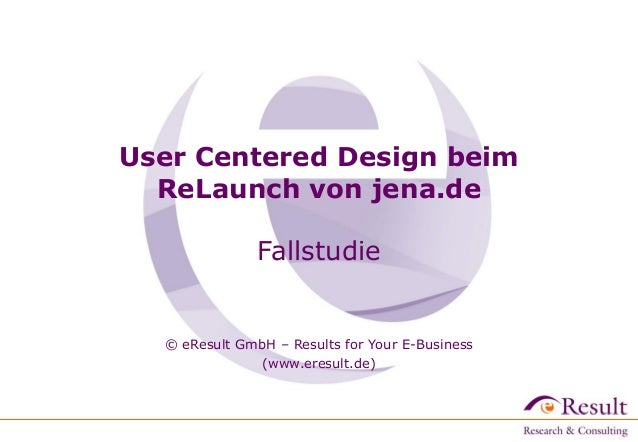 User Centered Design beim ReLaunch von jena.de Fallstudie © eResult GmbH – Results for Your E-Business (www.eresult.de)‫‏‬