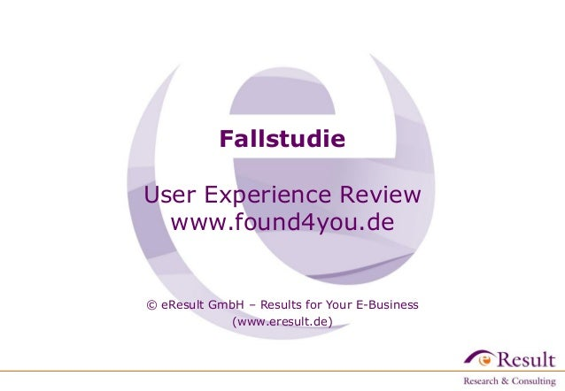 Fallstudie User Experience Review www.found4you.de © eResult GmbH – Results for Your E-Business (www.eresult.de)‫‏‬