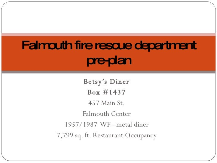 Betsy's Diner Box #1437 457 Main St. Falmouth Center 1957/1987  WF –metal diner 7,799 sq. ft. Restaurant Occupancy Falmout...