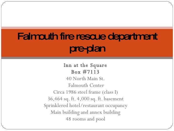 Inn at the Square Box #7113 40 North Main St. Falmouth Center Circa 1986 steel frame (class I) 36,464 sq. ft. 4,000 sq. ft...