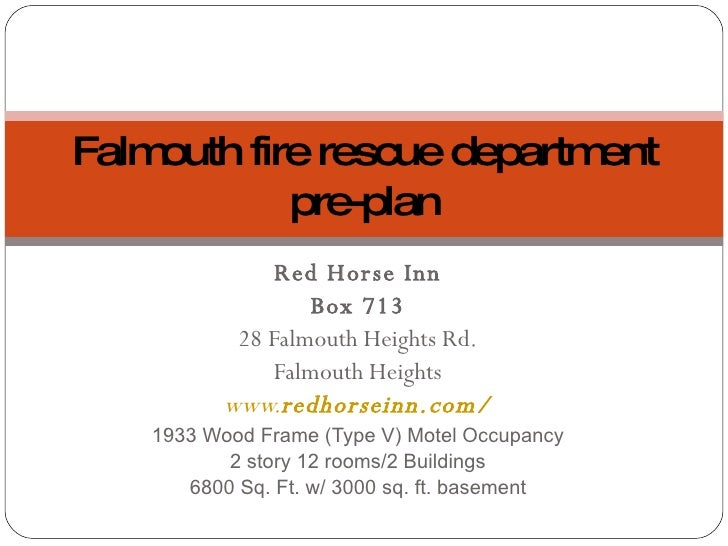 Red Horse Inn Box 713 28 Falmouth Heights Rd. Falmouth Heights www. redhorseinn .com/ 1933 Wood Frame (Type V) Motel Occup...