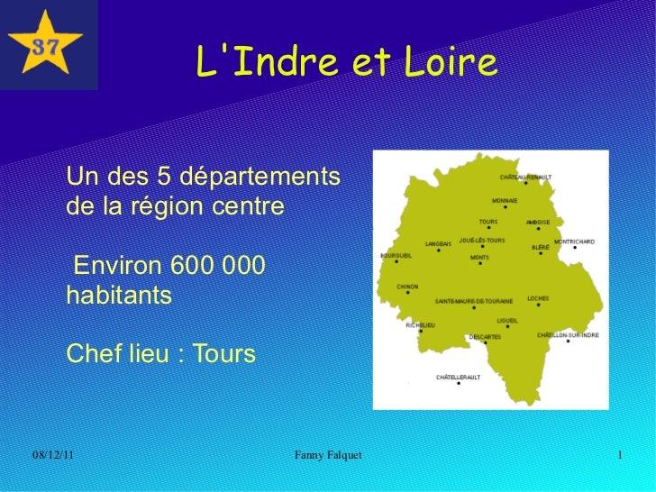 L'Indre et Loire <ul><li>Un des 5 départements de la région centre
