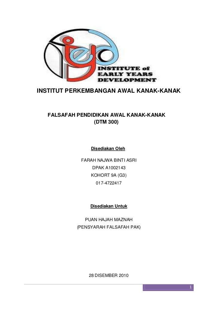 INSTITUT PERKEMBANGAN AWAL KANAK-KANAK <br />      FALSAFAH PENDIDIKAN AWAL KANAK-KANAK<br />                    (DTM 300)...