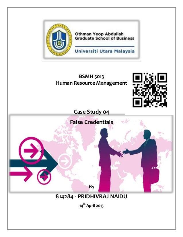 BSMH 5013Human Resource ManagementCase Study 04False CredentialsBy814284 - PRIDHIVRAJ NAIDU14thApril 2013