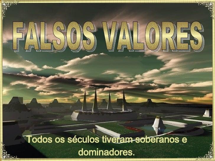 Falsos Valores. Jr Cordeiro.