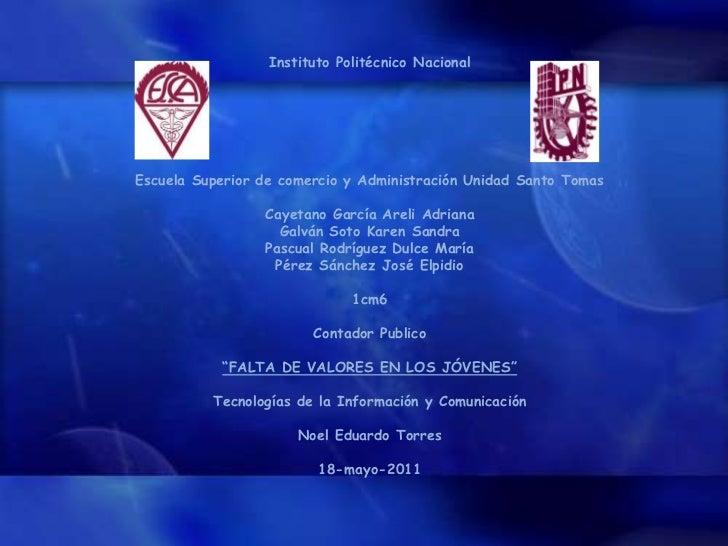 Instituto Politécnico Nacional<br />Escuela Superior de comercio y Administración Unidad Santo Tomas<br />Cayetano García ...