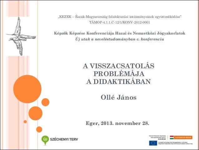 """""""KEZEK – Észak-Magyarország felsőoktatási intézményeinek együttműködése"""" TÁMOP-4.1.1.C-12/1/KONV-2012-0001  !  Képzők Képz..."""