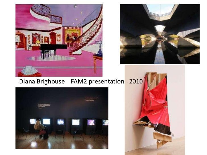 Diana Brighouse    FAM2 presentation   2010<br />