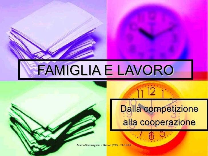 FAMIGLIA E LAVORO Dalla competizione alla cooperazione