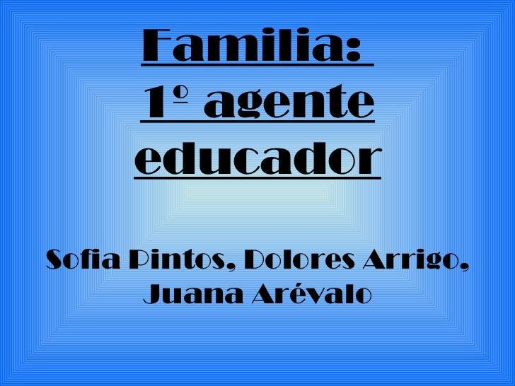 Familia:  1º agente educador Sofia Pintos, Dolores Arrigo, Juana Arévalo