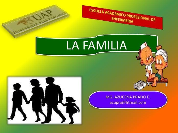 LA FAMILIA      MG. AZUCENA PRADO E.       azupra@htmail.com