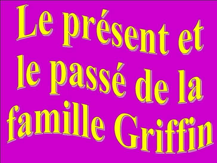 Le présent et le passé de la famille Griffin
