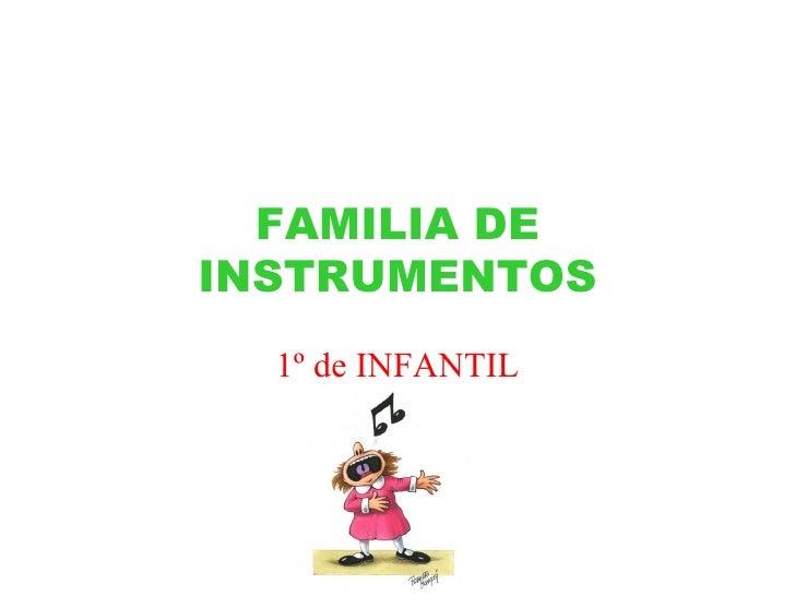 FAMILIA DE INSTRUMENTOS 1º de INFANTIL