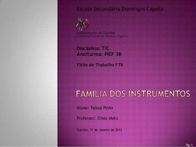 Pg: 1 Aluno: Taíssa Pinto Professor: Elísio Melo Escola Secundária Domingos Capela Espinho, 31 de Janeiro de 2013 Discipli...