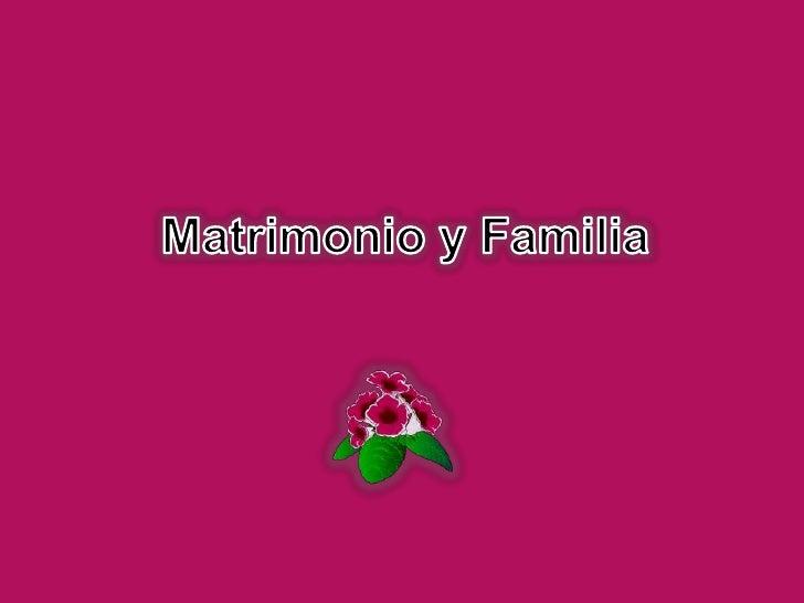 Matrimonio y Familia<br />