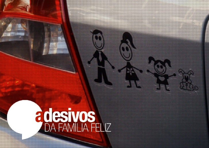 Pesquisa Fenômeno Social: Adesivos Família Feliz