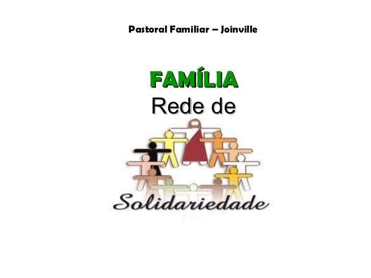 Pastoral Familiar – Joinville FAMÍLIA Rede de