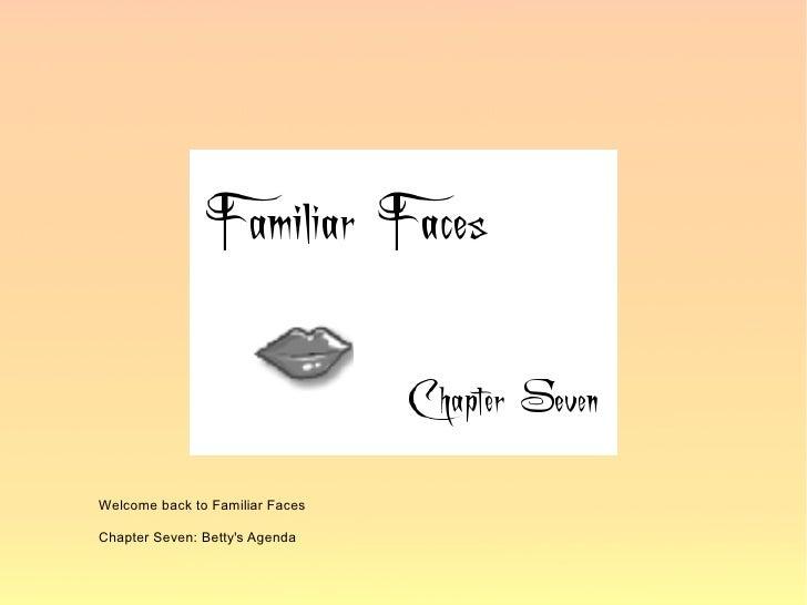 Familiar Faces Chapter Seven