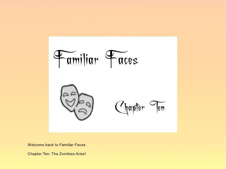 Familiar Faces Chapter Ten