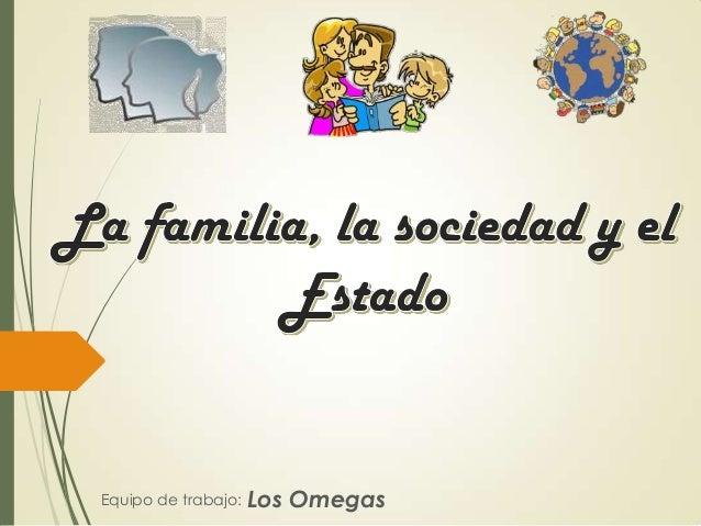 Familia, sociedad y estado