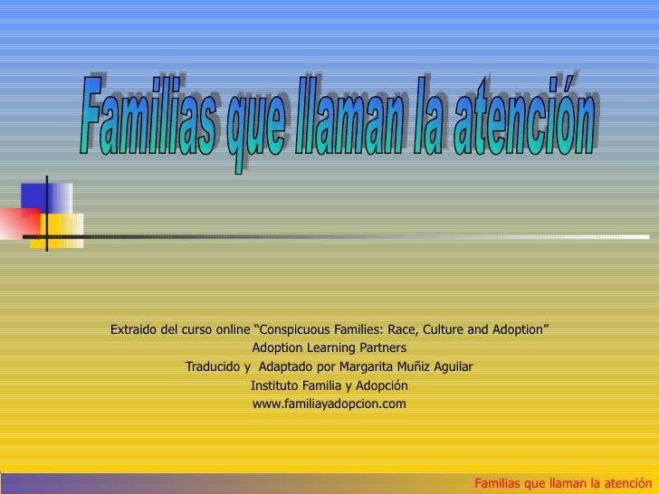 """Extraido del curso online """"Conspicuous Families: Race, Culture and Adoption""""                          Adoption Learning Pa..."""
