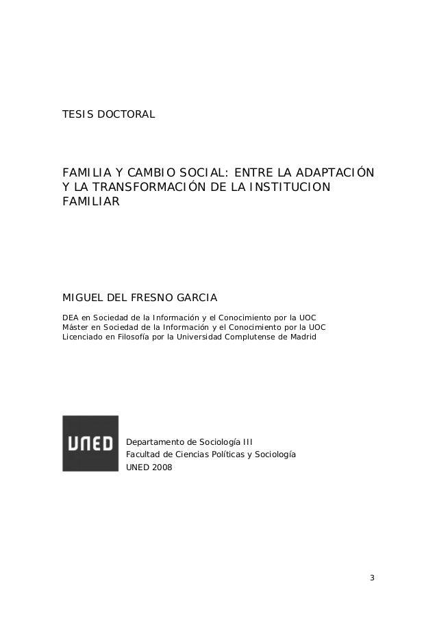 TESIS DOCTORAL  FAMILIA Y CAMBIO SOCIAL: ENTRE LA ADAPTACIÓN Y LA TRANSFORMACIÓN DE LA INSTITUCION FAMILIAR  MIGUEL DEL FR...