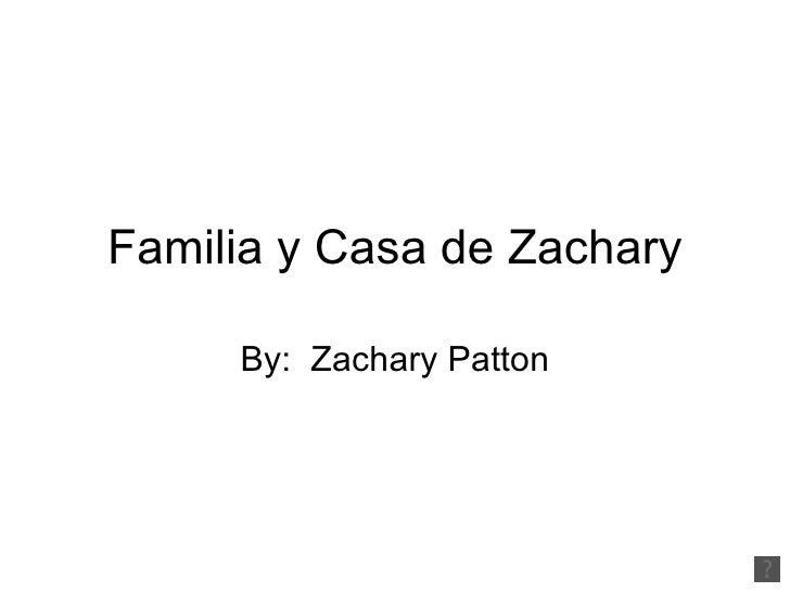 Familia y Casa de Zachary By:  Zachary Patton
