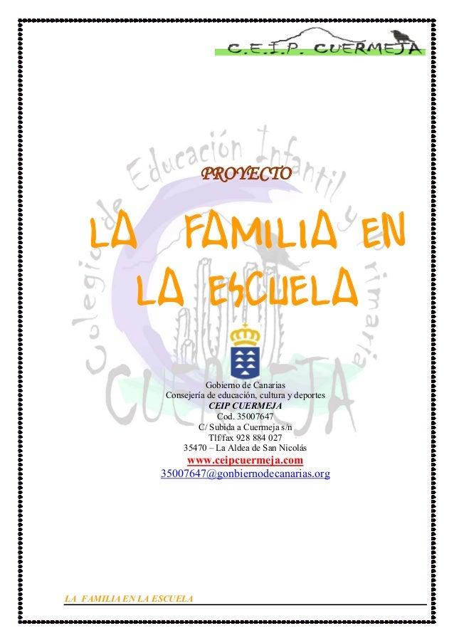 PROYECTO    LA FAMILIA EN      LA ESCUELA                            Gobierno de Canarias                  Consejería de e...