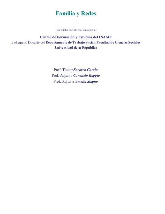 Familia y Redes Esta Ficha ha sido realizada por el Centro de Formación y Estudios del INAME y el equipo Docente del Depar...