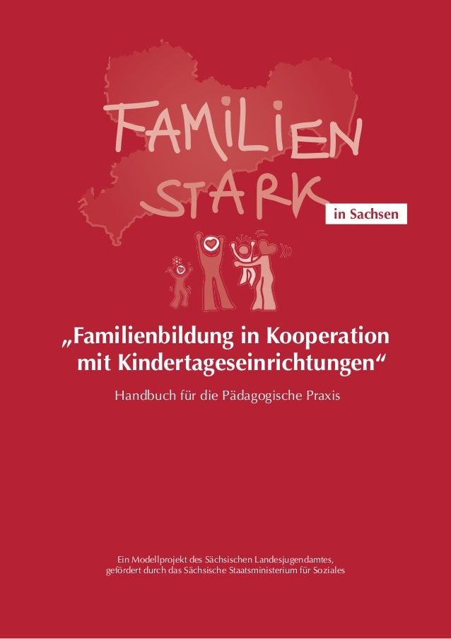 """DieBedeutungderFamilie  Handbuch für die Pädagogische Praxis in Sachsen """"Familienbildung in Kooperation mit Kindertagesein..."""