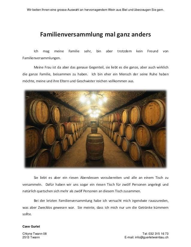 Wir beiten Ihnen eine grosse Auswahl an hervorragendem Wein aus Biel und überzeugen Sie gern.  Familienversammlung mal gan...
