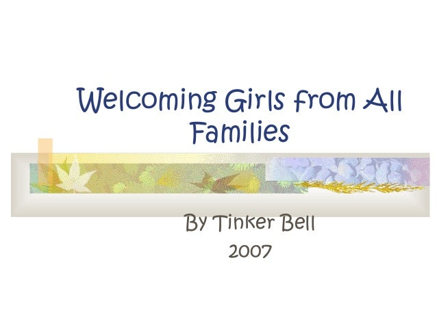 Welcoming Girls from All Families By Tinker Bell 2007