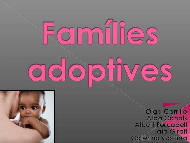 """""""Una famíliaadoptiva és,sobretot una  família"""""""