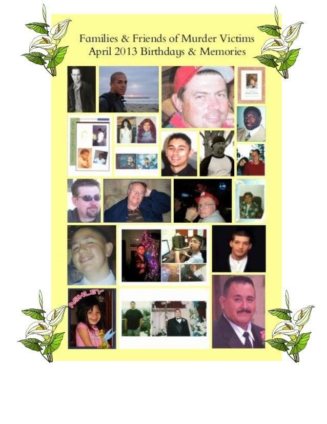 FAMILIES & FRIENDS OF    MURDER VICTIMS, Inc.          (FFMV)           Newsletter APRIL 2013                          Nee...