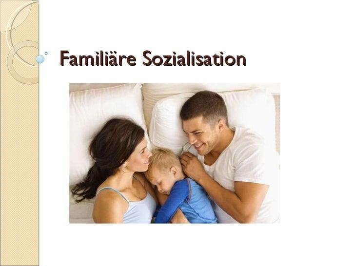 Familiäre Sozialisation