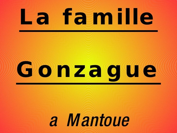 La famille Gonzague a  Mantoue
