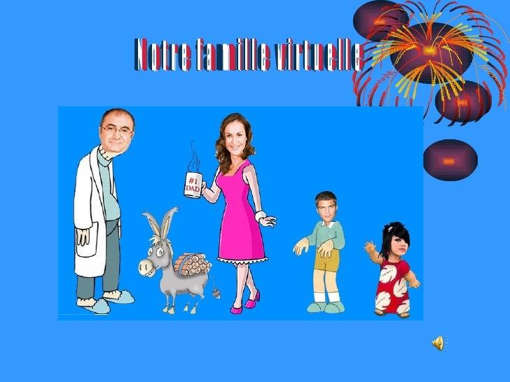 Notre famille virtuelle