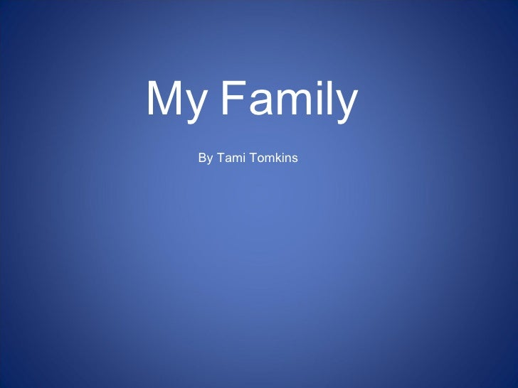 My   Family By Tami Tomkins