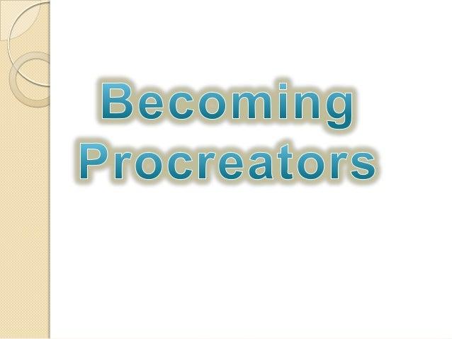 BECOMING PROCREATORS