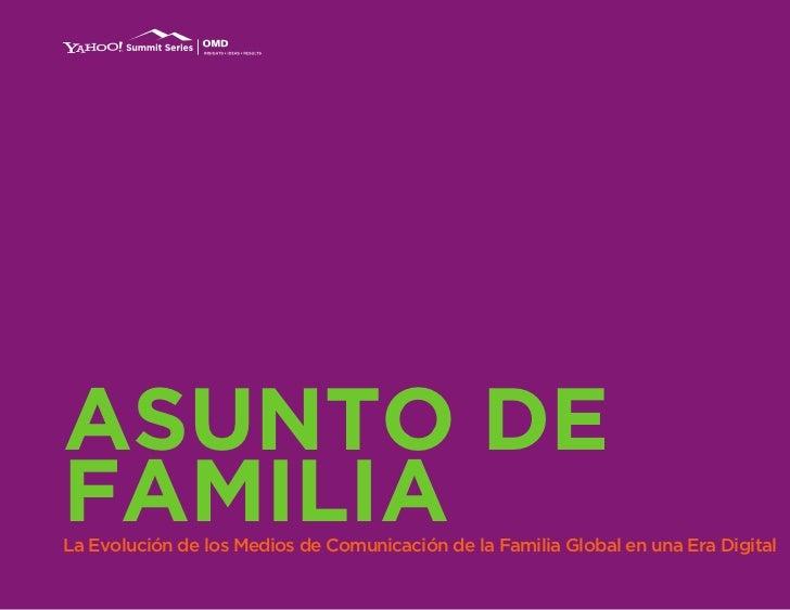 ASUNTO DE FAMILIA La Evolución de los Medios de Comunicación de la Familia Global en una Era Digital                      ...