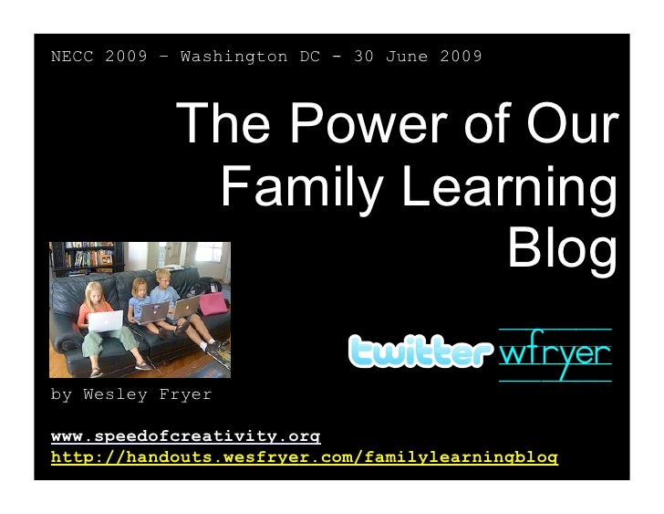 NECC 2009 – Washington DC - 30 June 2009               The Power of Our             Family Learning                       ...
