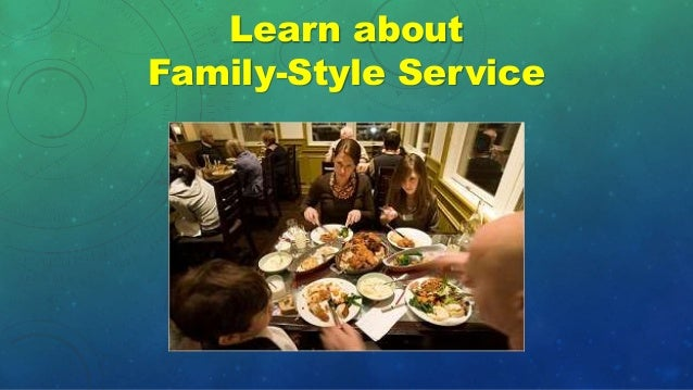 Learn about Family-Style Service