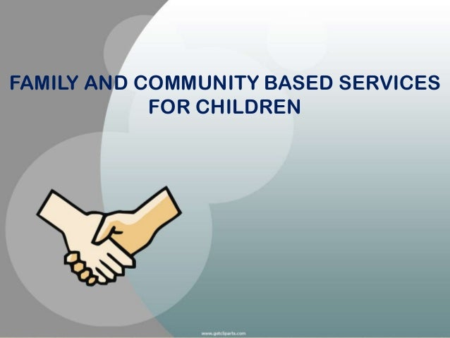 Family and community based services for children