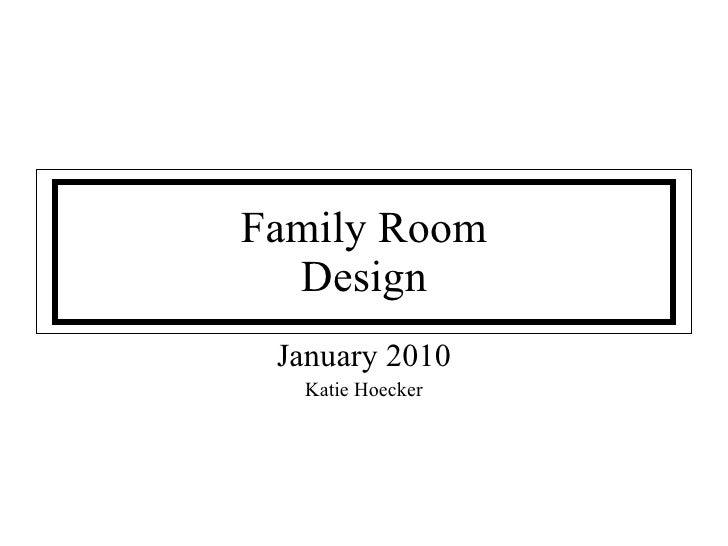 Family Room Design January 2010 Katie Hoecker